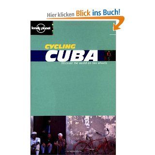 Lonely Planet Cycling Cuba Lonely Planet Cycling Guides: Rosa Jordan, Derek Choukalos: Englische Bücher
