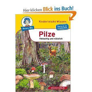 Benny Blu   Pilze: Vielseitig und n�tzlich: Vielseitig und n�tzlich. Thema in der Grundschule: Kerstin Schopf, Harald Ott: Bücher