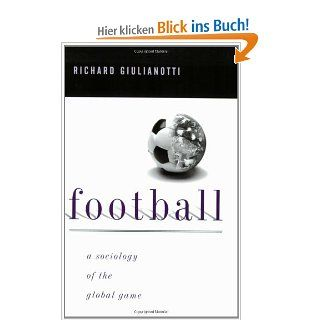 Football: A Sociology of the Global Game: Richard Giulianotti: Englische Bücher