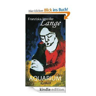 Das Aquarium eBook: Franziska Jennifer Lange: Kindle Shop