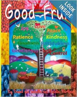 Good Fruit: Fruits of the Spirit: Mr. Daniel G. Partlow, Ms. Isabella D. Partlow, Ms. Natalie D. Partlow: 9781480057289: Books