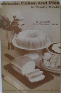 Breads, Cakes, and Pies in Family Meals; a Guide for Consumers, Bulletin No. 186: U.S. Department Of Agriculture: Books