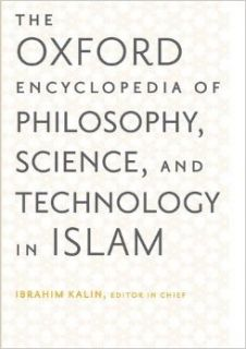 The Oxford Encyclopedia of Philosophy, Science, and Technology in Islam: Two volume Set (Oxford Encyclopedias of Islamic Studies) (9780199812578): Salim Ayduz, Caner Dagli, Ibrahim Kalin: Books