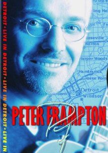 Peter Frampton: Live In Detroit: Peter Frampton, Steven C. Daniels, W.J. Williams:  Instant Video