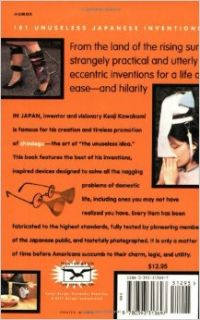 101 Unuseless Japanese Inventions: Kenji Kawakami, Hugh Fearnley Whittingstall, Dan Papia: 9780393313697: Books