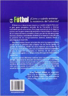 FUTBOL. �Como y cuando entrenar la resistencia del (Spanish Edition): Juan Manuel Alfaro: 9788499100692: Books