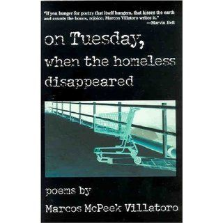 On Tuesday, When the Homeless Disappeared (Camino del Sol): Marcos McPeek Villatoro: 9780816523900: Books