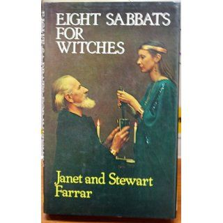 Eight Sabbats for Witches and Rites for Birth Marriage and Death: Janet Farrar, Stewart Farrar: 9780709185796: Books