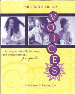 Voices: A Program of Self Discovery for Girls (Facilitator Guide): Stephanie S. Covington: Books