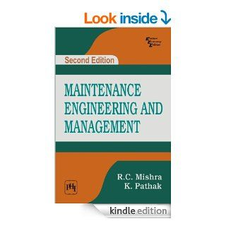 Maintenance Engineering and Management, Second Edition eBook: R.C.  Mishra, K. Pathak: Kindle Store