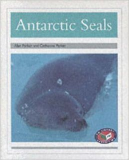 PM   Non Fiction Silver Level Polar Animals Antarctic Seals (X6) (Progress with Meaning): Alan Parker: 9780174024804: Books