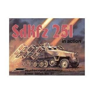 Kliment, Charles's SdKfz 251 in Action   Armor No. 21 by Kliment, Charles published by Squadron/Signal Publications [Paperback] (1984): Charles K. Kliment: Books