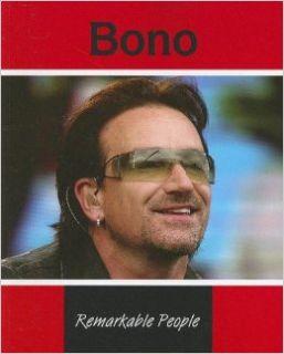 Bono (Remarkable People) Sheelagh Matthews 9781590366387 Books
