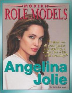 Angelina Jolie (Modern Role Models) Lydia D. Bjornlund 9781422207918 Books