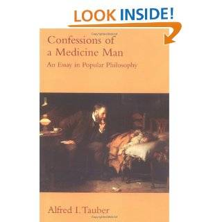 Confessions of a Medicine Man An Essay in Popular Philosophy (9780262700726) Alfred I. Tauber Books