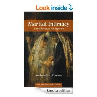 Marital Intimacy: A Traditional Jewish Approach eBook: Avraham Peretz Friedman: Kindle Store