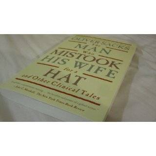 The Man Who Mistook His Wife For A Hat: And Other Clinical Tales: Oliver Sacks: 9780684853949: Books