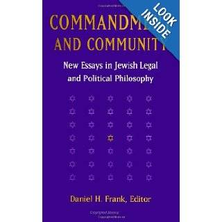 Commandment and Community New Essays in Jewish Legal and Political Philosophy (S U N Y Series in Jewish Philosophy) Daniel H. Frank 9780791424308 Books