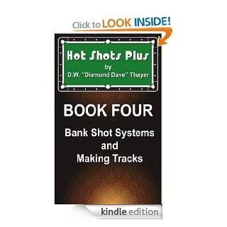 """Hot Shots Plus   Book 4 (Hot Shots Plus   6 Book Pool and Billiards Series) eBook D.W. """"Diamond Dave"""" Thayer Kindle Store"""