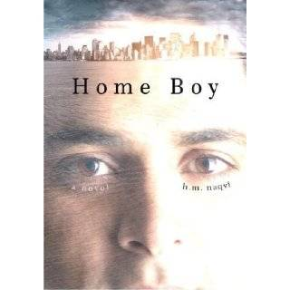 Home Boy: A Novel by Naqvi, H. M. published by Crown (2009): Books