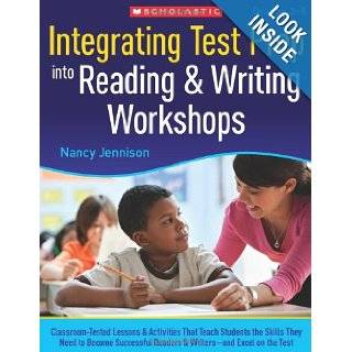 Integrating Test Prep Into Reading & Writing Workshops Classroom Tested Lessons & Activities That Teach Students the Skills They Need to Become  Excel on the Tests (Teaching Resources) Nancy Jennison 9780545147118 Books