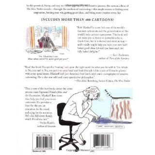 The Naked Cartoonist: A New Way to Enhance Your Creativity: Robert Mankoff: 0768821223618: Books