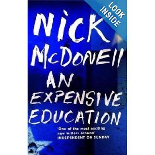 An Expensive Education: Nick McDonell: 9781848870628: Books