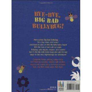 Bye Bye, Big Bad Bullybug Ed Emberley 9780316017626 Books