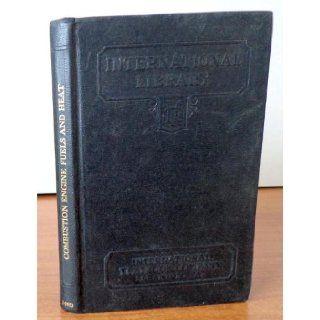 Combustion Engine Fuels and Heat 349 D (International Correspondence School): J. Vanderdoes et. al.: Books