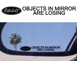 "(2) Mirror Decals "" OBJECTS IN MIRROR ARE LOSING"" for PETERBILT 379 378 387 388 330 386 359 DUMP SLEEPER CABOVER SEMI TOW TRUCK: Home Improvement"