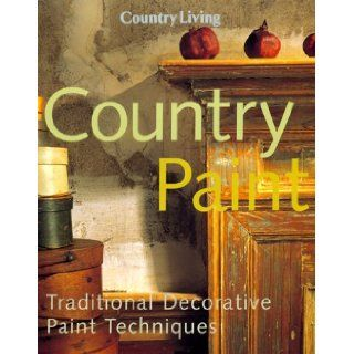 Country Living Country Paint Traditional Decorative Paint Techniques Eleanor Levie, Rhoda Murphy 9780688150990 Books