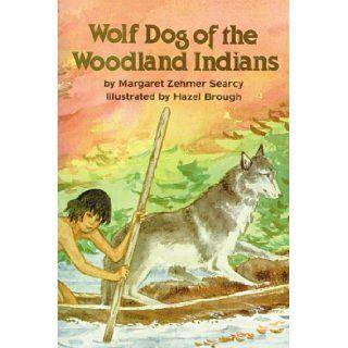 Wolf Dog of the Woodland Indians: Margaret Searcy, Hazel Brough: 9780882897783: Books