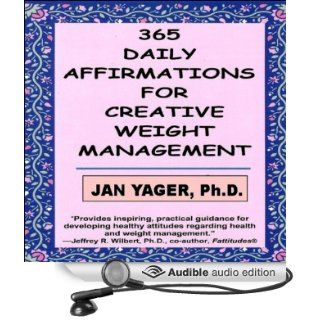 365 Daily Affirmations for Creative Weight Management (Audible Audio Edition) Jan Yager, Tiffany Williams Books