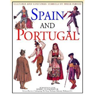 Spain and Portugal (Cultures and Costumes) Keith Stuart, Robert Lee Humphrey 9781590844403 Books