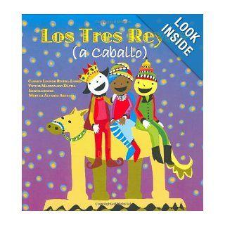 Los Tres Reyes (a caballo) (Serie Raices) (Nueve Pececitos) (Spanish Edition): Carmen Rivera Lassen, Victor Maldonado Davila, Mrinali Alvarez Astacio: 9780847715527: Books