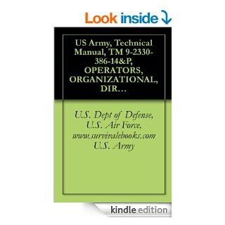 US Army, Technical Manual, TM 9 2330 386 14&P, OPERATORS, ORGANIZATIONAL, DIRECT SUPPORT, AND GENERAL SUPPORT MAINTENANCE MANUAL, (INCLUDING REPAIR PARTS eBook U.S. Dept of Defense, U.S. Air Force, www.survivalebooks U.S. Army Kindle Store
