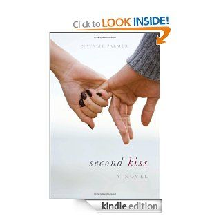 Second Kiss eBook Natalie Palmer Kindle Store