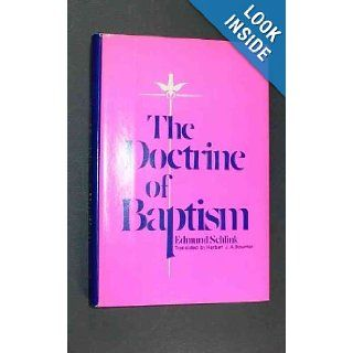 The Doctrine of Baptism: Edmund Schlink: 9780570032175: Books