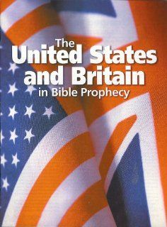 The United States and Britain in Bible Prophecy (United Church of God) Roger Foster, Jeff Patton, John Ross Schroeder Books