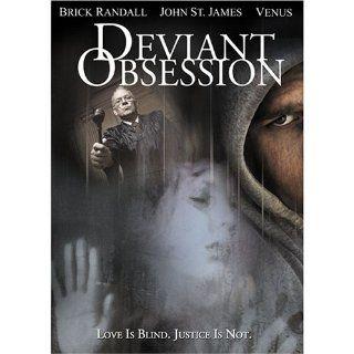 Deviant Obsession Gabriella Hall, Brick Randall, John St. James, Venus, Eric Gibson Movies & TV