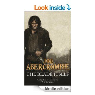 The Blade Itself The First Law Book One eBook Joe Abercrombie Kindle Store