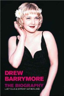 Drew Barrymore: The Biography: Lucy Ellis, Bryony Sutherland: 9781854109224: Books